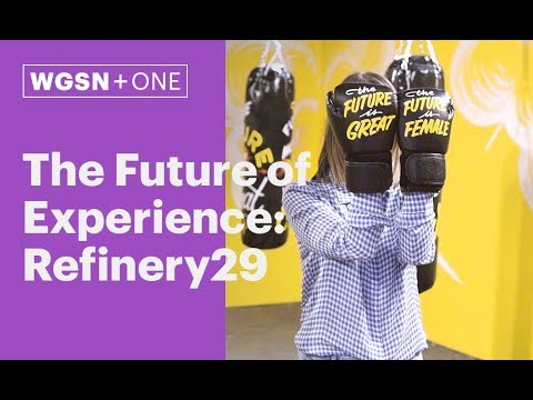 The Future of Experience: Refinery29