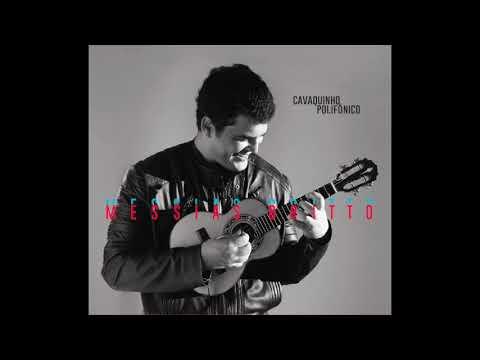 Messias Britto - Cavaquinho Polifônico ( full album)