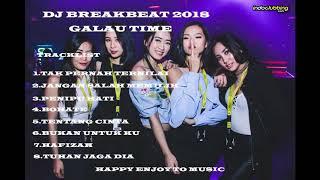 DJ BREAKBEAT TERBARU 2018 GALAU TIME BRO ((SUPER BASS))