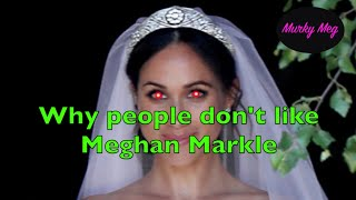Why people don't like Meghan Markle?