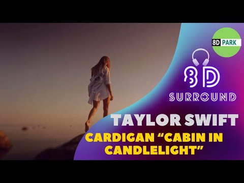 """Taylor Swift - cardigan 8D Song """"cabin in candlelight"""" version 🎧"""