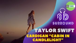 "Taylor Swift - cardigan 8D Song ""cabin in candlelight"" version 🎧"