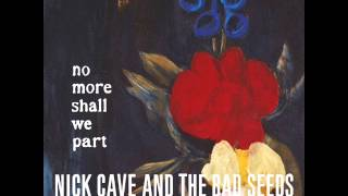 nick cave and the bad seeds no more shall we part full album