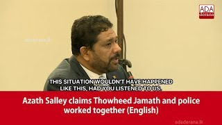 Azath Salley claims Thowheed Jamath and police worked together…
