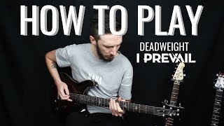 How To Play - Deadweight - I Prevail (w/tabs)