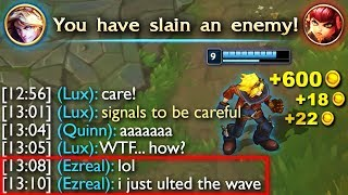 "Ezreal: ""LOL I just ulted the wave..."""