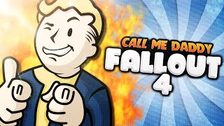 CALL ME DADDY!! (Fallout 4)