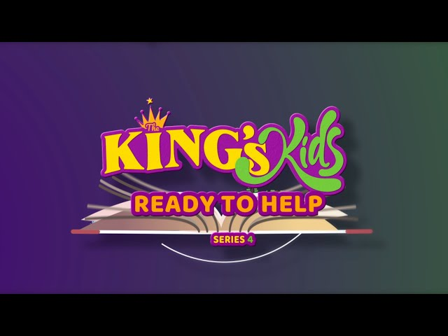The King's Kids: Ready to Help