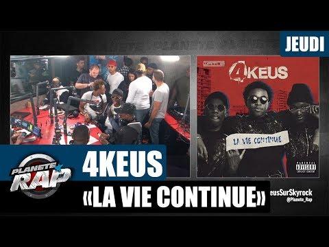 """Planète Rap - 4Keus """"La vie continue"""" #Jeudi"""