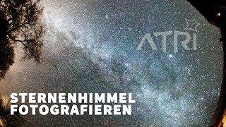 ATRI Fotografie Workshop Tutorial - 1. Sternenhimmel fotografieren