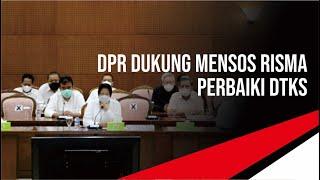 DPR Dukung Mensos Risma Perbaiki DTKS