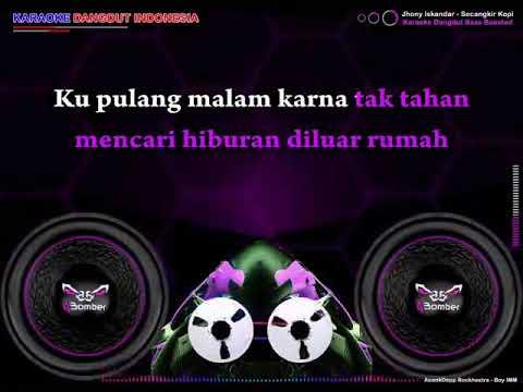 Secangkir Kopi - Jhony Iskandar (Dangdut Bass Boosted)