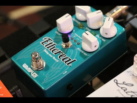 Wampler Ethereal Ambient Delay and Reverb...it's finally here