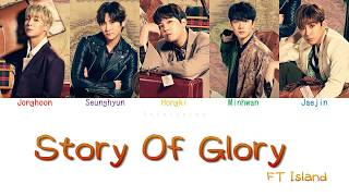 FTISLAND - Story of Glory (Color Coded Lyrics - ENG/ROM/JPN)