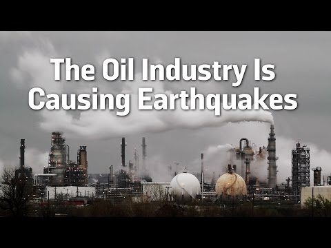 The Oil Industry Is Causing Earthquakes