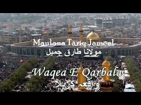 Waqea E Qarbala - Maulana Tariq Jameel Dars O...