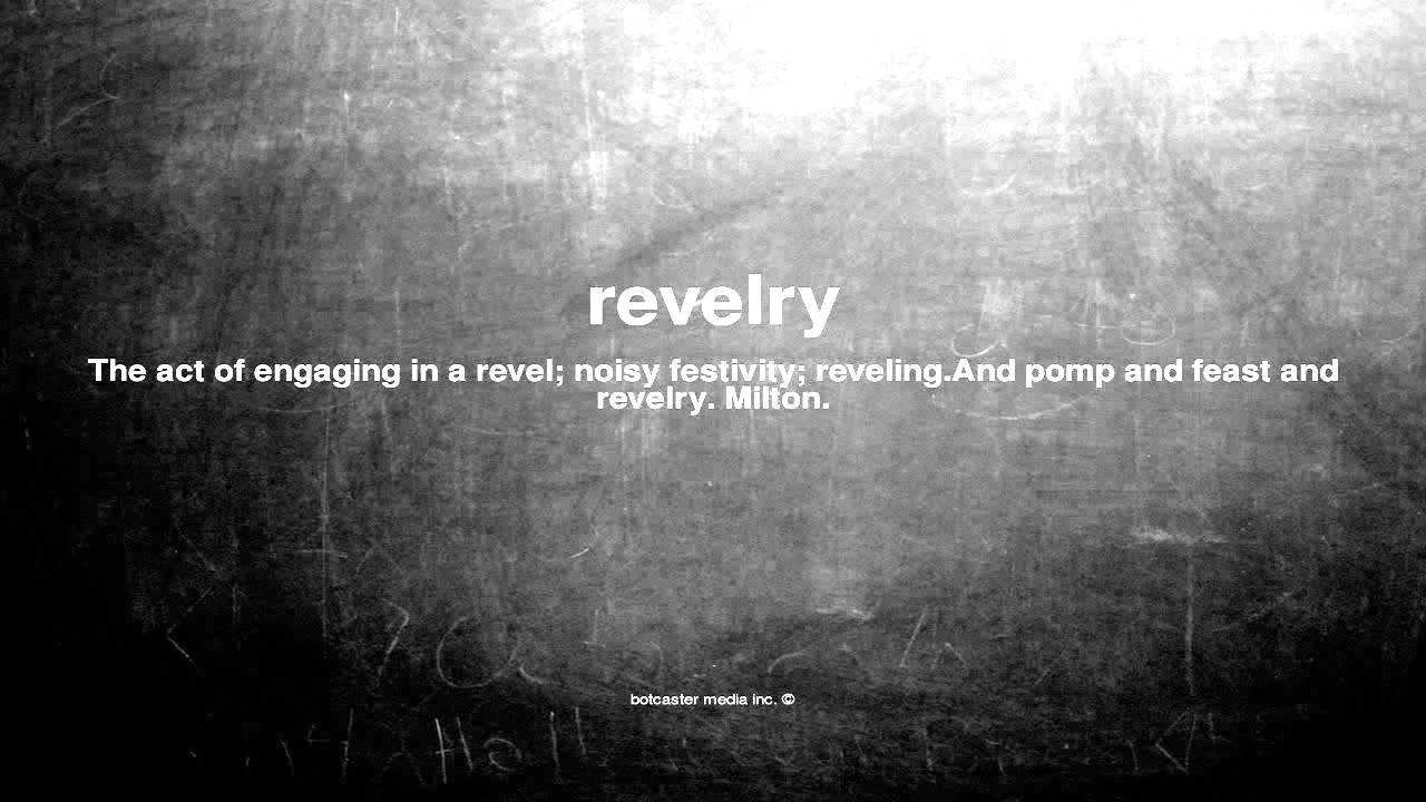 Bible Mean The Revelry Does What In