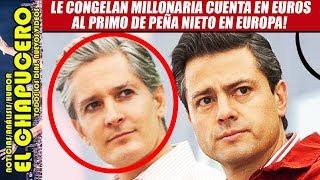 Cierran más el cerco a EPN. Congelan cuentas de millones de euros a Del Mazo en Andorra