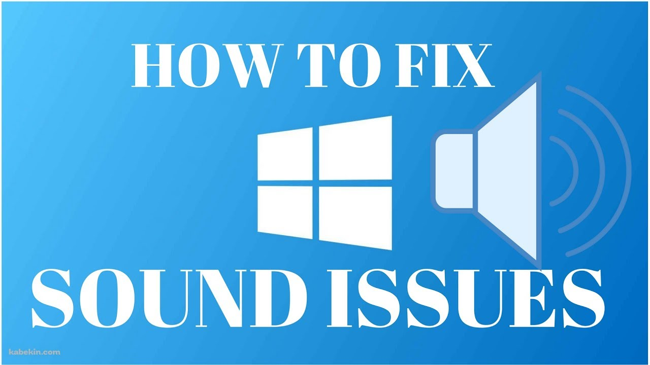 how to fix sound problem not working on windows 10