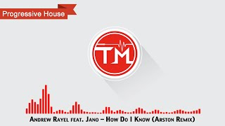 Andrew Rayel feat. Jano - How Do I Know (Arston Remix) YouTube Videos