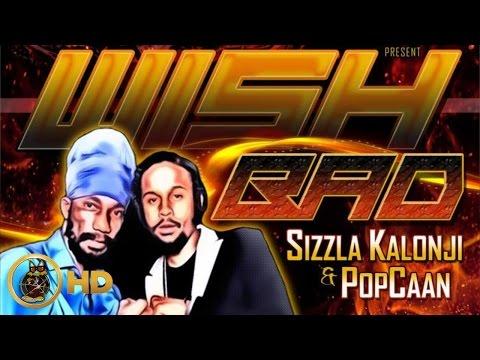 Sizzla & Popcaan - Wish Bad (Raw) May 2016