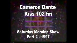 The Archive Project - KISS 102 FM - Part 2 - Cameron Dante