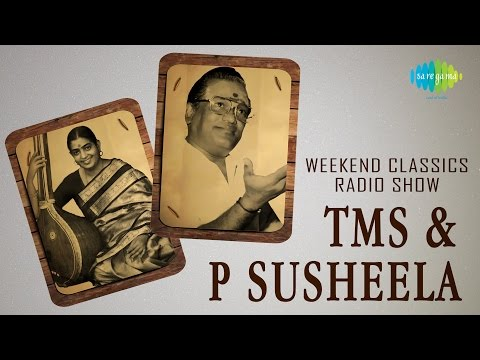 T.M.S - P. Susheela | Weekend Classic Radio Show | Tamil HD Songs | RJ Mana