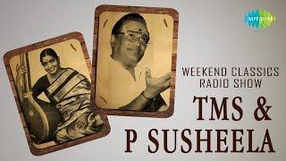 T.M.S - P. Susheela | Weekend Classic Radio Show | Tamil HD Songs | RJ Mana