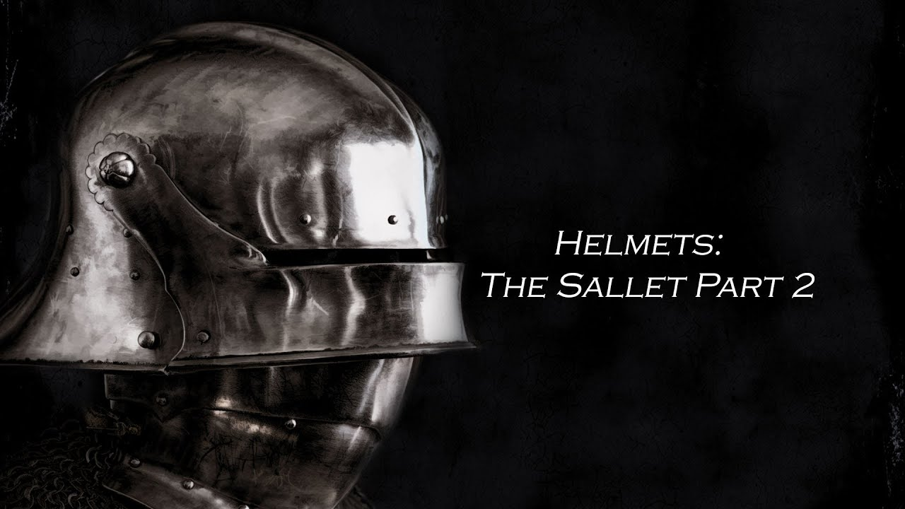 Helmets: The Sallet Pt  2