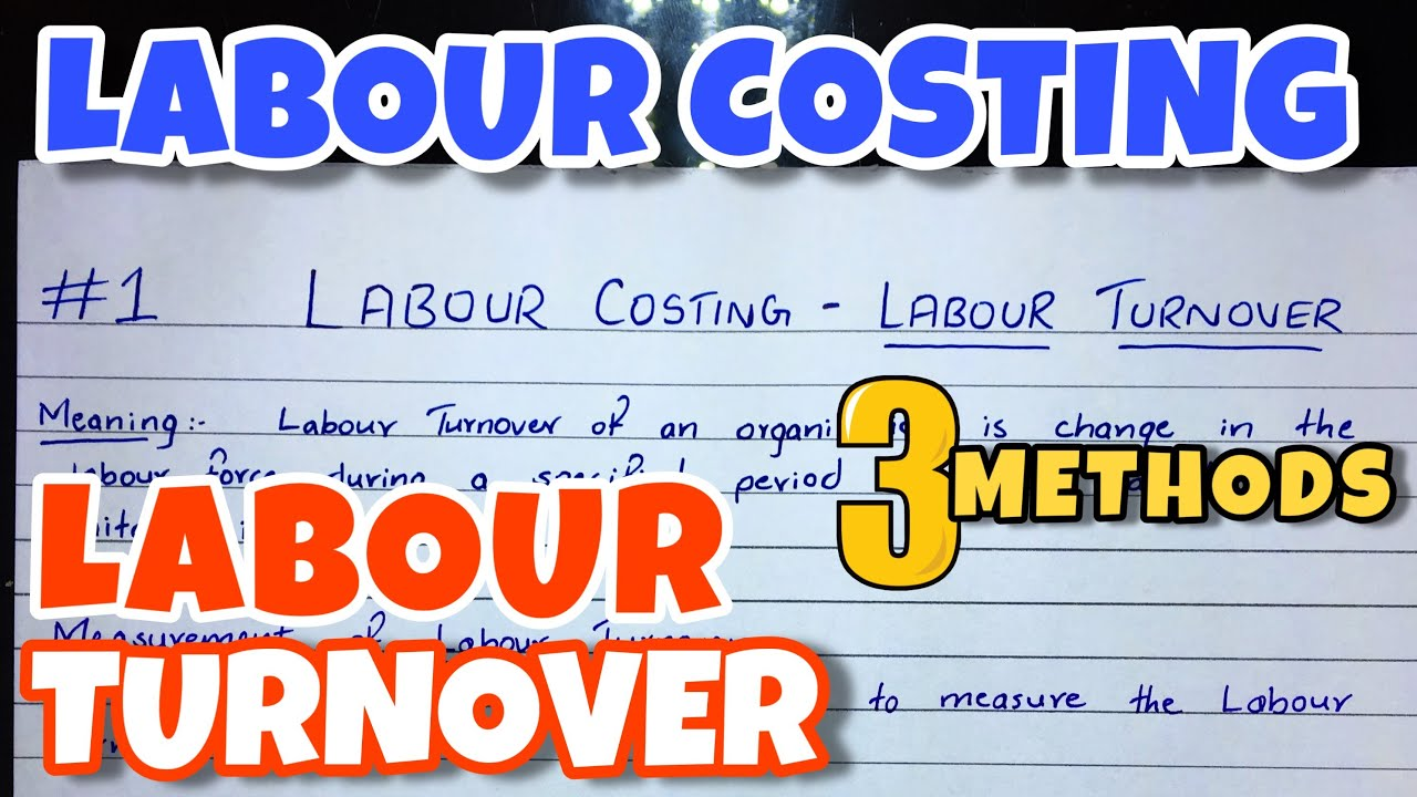 Download #1 Labour Turnover Rate - Problem - Labour Costing - B.COM / CMA / CA INTER - By Saheb Academy
