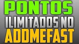 PONTOS INFINITOS NO ADDMEFAST 2016 NÃO E BUG NEM BOT!