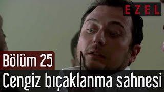 Ezel 25.Bölüm Cengiz Bıçaklanma Sahnesi