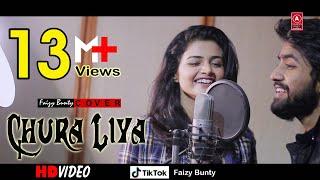 Chura Liya Hai Tumne Jo Dil Ko  | Faizy Bunty Moni Rendition | Best Cover | 2019