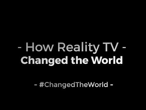 How Reality TV Changed the World | #ChangedTheWorld