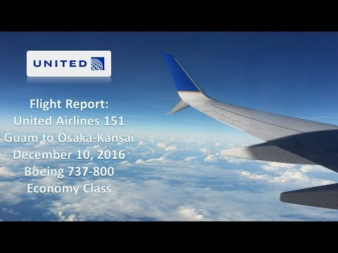 Trip Report: United Airlines 151 | Guam-Osaka Kansai | Economy | 12/10/2016