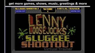 Lenny Loosejocks - Sluggee Shootout