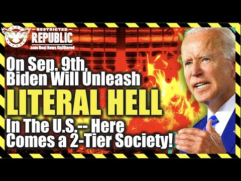 Today, Sep. 5th, Biden Will Unleash Literal Hell In The United States! Here Comes a 2-Tier Society!
