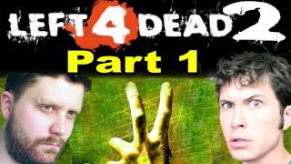 Left 4 Dead 2 - Toby & Nathan Suck at Gaming - Part 1