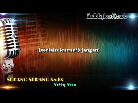 Vety Vera - Sedang Sedang Saja Karaoke Tanpa Vokal