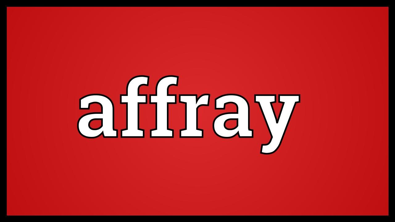 what is affray mean