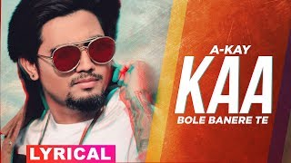 Kaa Bole Banere Te Lyrical A Kay Latest Punjabi Songs 2019 Speed Records