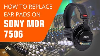 Sony MDR 7506 Ear Pads : How to Replace