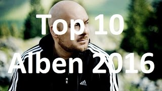 TOP 10 ALBEN 2016 â–ºMEINE FAVORITEN VON 2016 [FullHD]