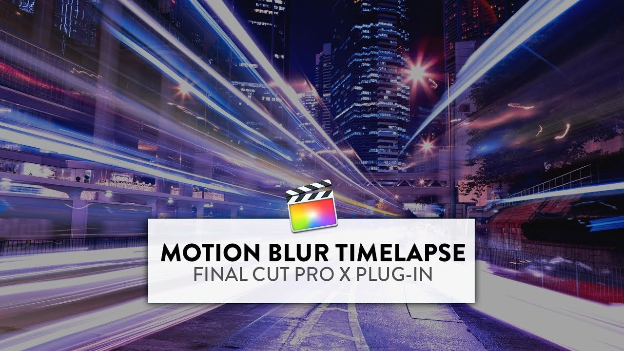 Motion Blur for Final Cut Pro (FREE PLUG-IN) — KANE VATO
