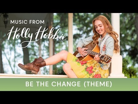 Holly Hobbie Be The Change (Theme Song)