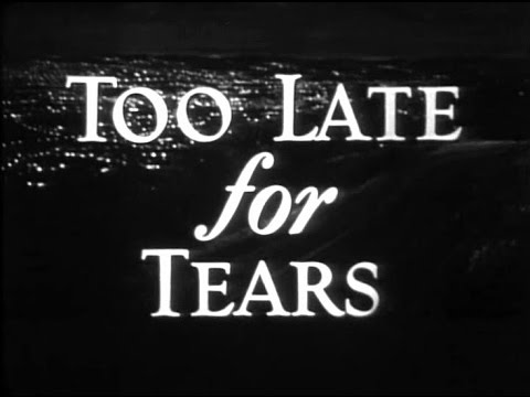 Too Late for Tears (Byron Haskin, 1949)