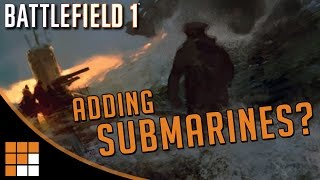 Battlefield 1: Submarines in Turning Tides DLC? What's a Coastal Class Airship?