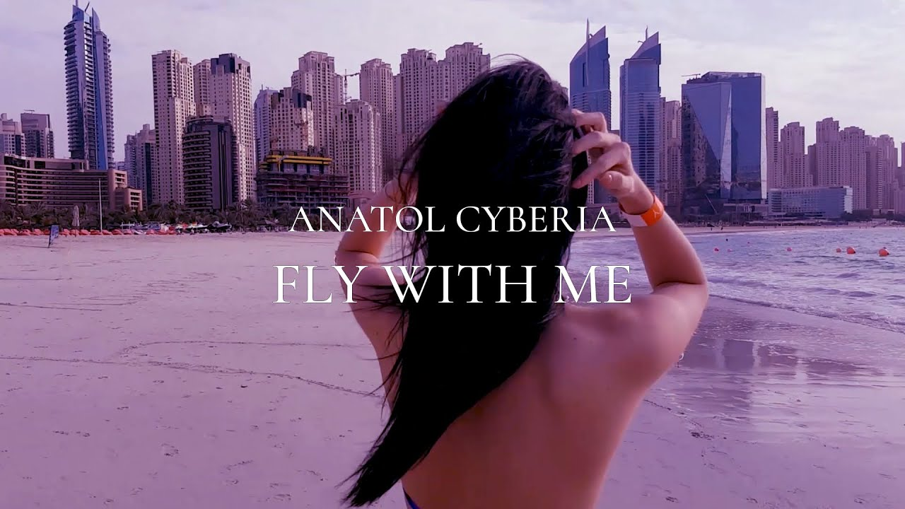 Anatol Cyberia - Fly with Me (Official Video)
