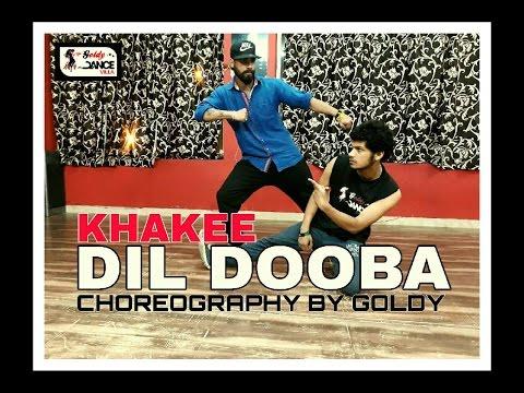 Dil Dooba   Khakee   Choreography By Goldy...