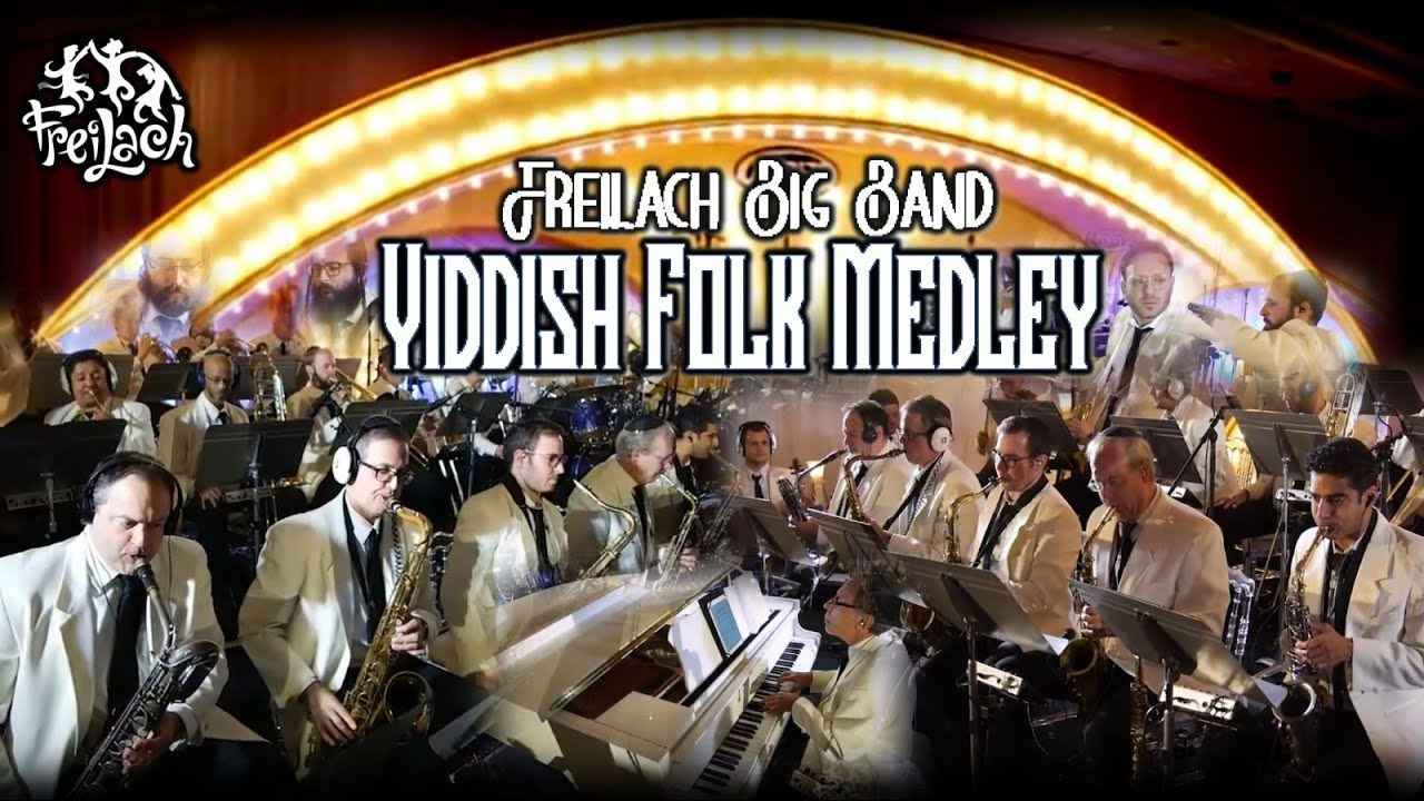 Freilach Big Band | Yiddish Folk Medley